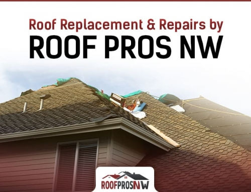 Roof Replacement & Repairs by Roof Pros NW